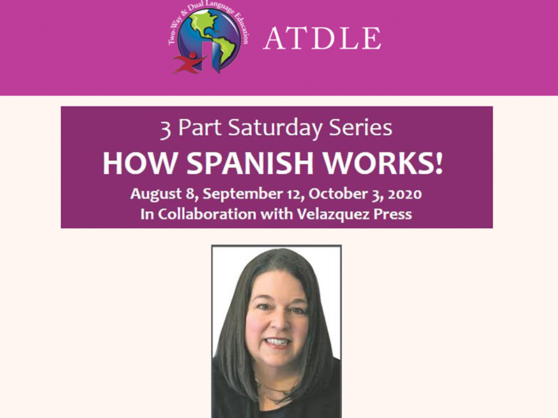 "ATDLE's 3-part Saturday Series ""How Spanish Works!"" Starting this Saturday!"