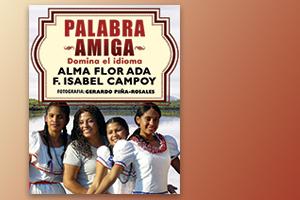 Palabra Amiga, by Alma Flor Ada y Isabel Campoy
